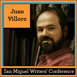 San Miguel Writers' Conference: Juan Villoro