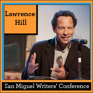 San Miguel Writers' Conference: Lawrence Hill
