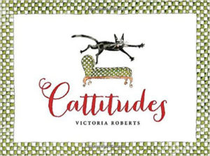 Cattitudes by Victoria Roberts