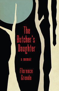 The Butcher's Daughter by Florence Grende