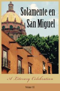 Solamente en San Miguel, Volume III